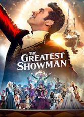 The Greatest Showman Is The Greatest Showman On Netflix Flixlist